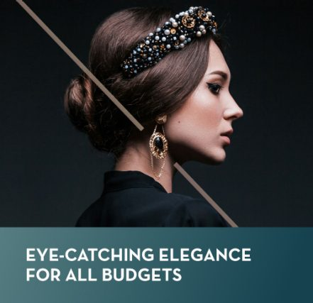 Eye-catching elegance for all budgets