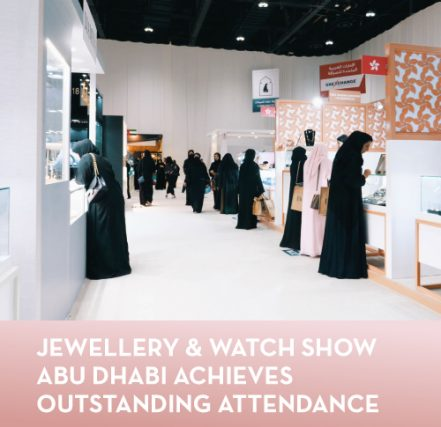 Jewellery & Watch Show Abu Dhabi achieves outstanding attendance